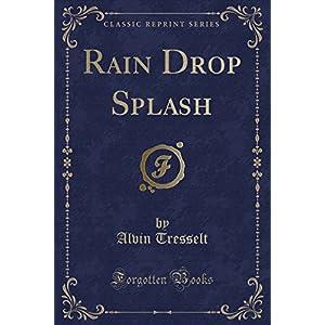 Rain Drop Splash (Classic Reprint)