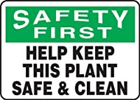 Accuform MHSK939VA Aluminum Safety Sign Legend SAFETY FIRST HELP KEEP THIS PLANT SAFE & CLEAN 7 Length x 10 Width Green/Black on White [並行輸入品]