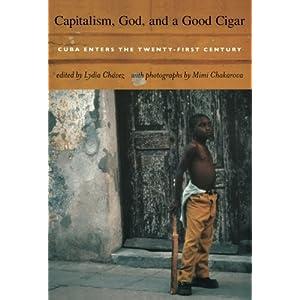 Capitalism, God, And A Good Cigar: Cuba Enters The Twenty-First Century
