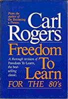 Freedom to Learn for the 80's