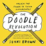 The Doodle Revolution: Unlock the Power to Think Differently