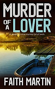 MURDER OF A LOVER a gripping crime mystery full of twists (DI Hillary Greene Book 13) by [MARTIN, FAITH]