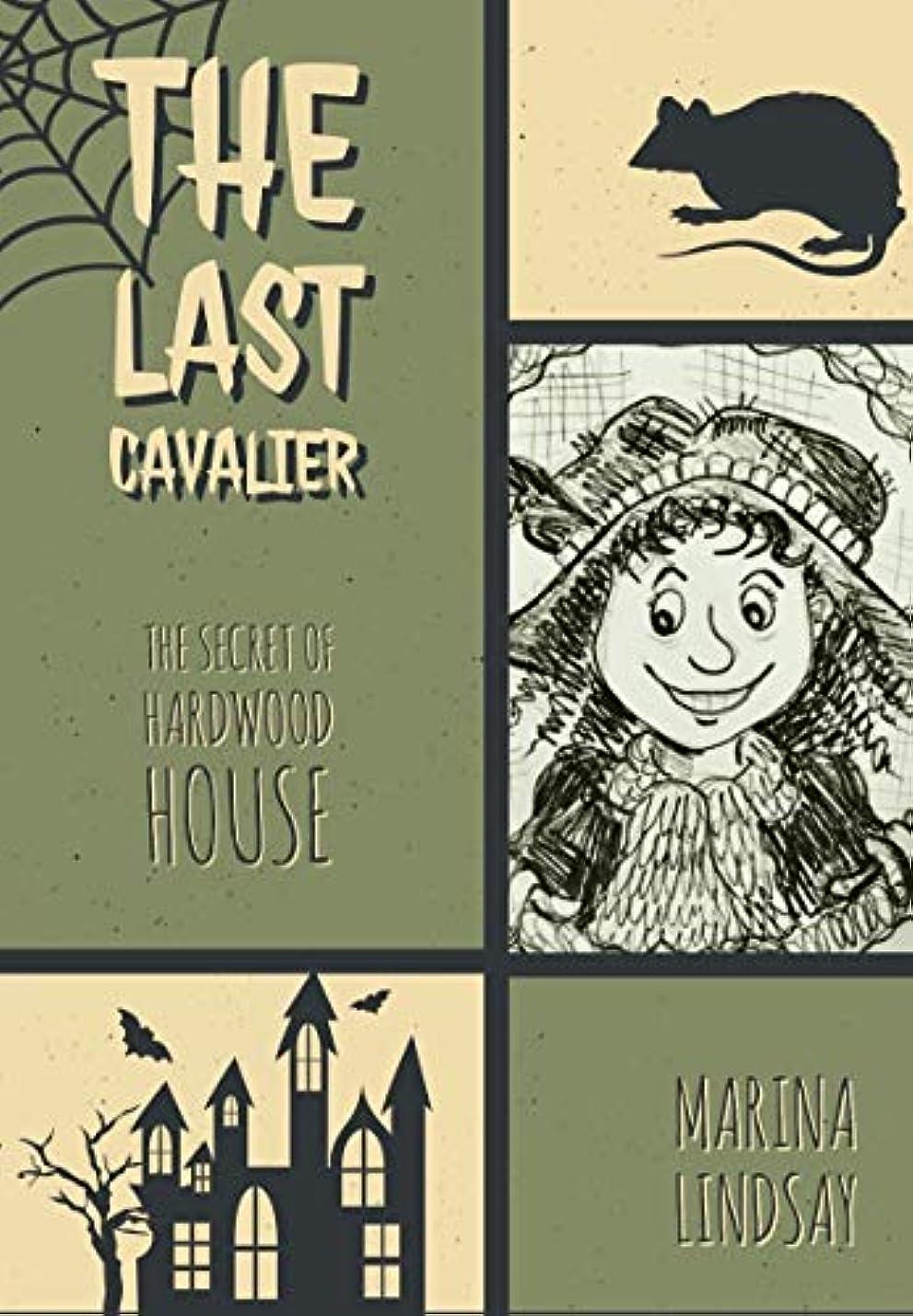 説教大人コンチネンタルThe Last Cavalier: The Secret of Hardwood House- A Ghost Story (English Edition)