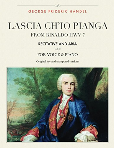 Lascia ch'io pianga: From Rinaldo HWV 7, Recitative and Aria, For Medium, High and Low Voices (The Singer's Resource)