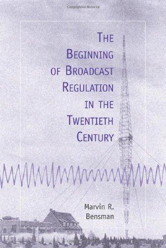 Download The Beginning of Broadcast Regulation in the Twentieth Century 0786407379