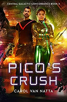 Pico's Crush: Central Galactic Concordance Book 3 by [Natta, Carol Van]