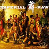 IMPERIAL 舞-RAW