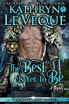 The Best Is Yet To Be (de Wolfe Pack Book 15) by [Le Veque, Kathryn]