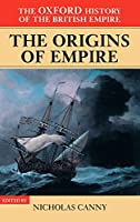 The Oxford History of the British Empire: The Origins of Empire : British Overseas Enterprise to the Close of the Seventeenth Century
