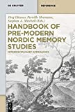 Handbook of Pre-modern Nordic Memory Studies: Interdisciplinary Approaches (De Gruyter Reference)
