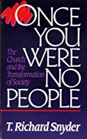 Once You Were No People: The Church and the Transformation of Society