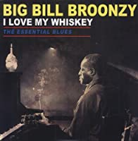 I Love My Whiskey-the Essential Blues [12 inch Analog]