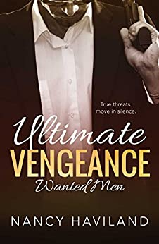 Ultimate Vengeance (Wanted Men Book 4) by [Haviland, Nancy]