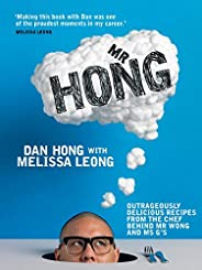 Mr Hong: Outrageously delicious recipes from the chef behind Mr Wong and Ms G&#