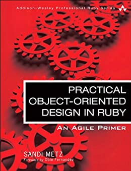 [Metz, Sandi]のPractical Object-Oriented Design in Ruby: An Agile Primer (Addison-Wesley Professional Ruby Series) (English Edition)