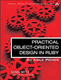 Practical Object-Oriented Design in Ruby: An Agile Primer (Addison-Wesley Professional Ruby Series) (English Edition)