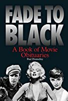 Fade To Black: A Book Of Movie Obituaries