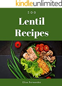 500 Lentil Recipes: An Inspiring Lentil Cookbook for You (English Edition)