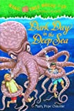 Magic Tree House #39: Dark Day in the Deep Sea (Magic Tree House (R) Merlin Mission)