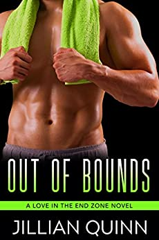 Out of Bounds (Love in the End Zone Book 1) by [Quinn, Jillian]
