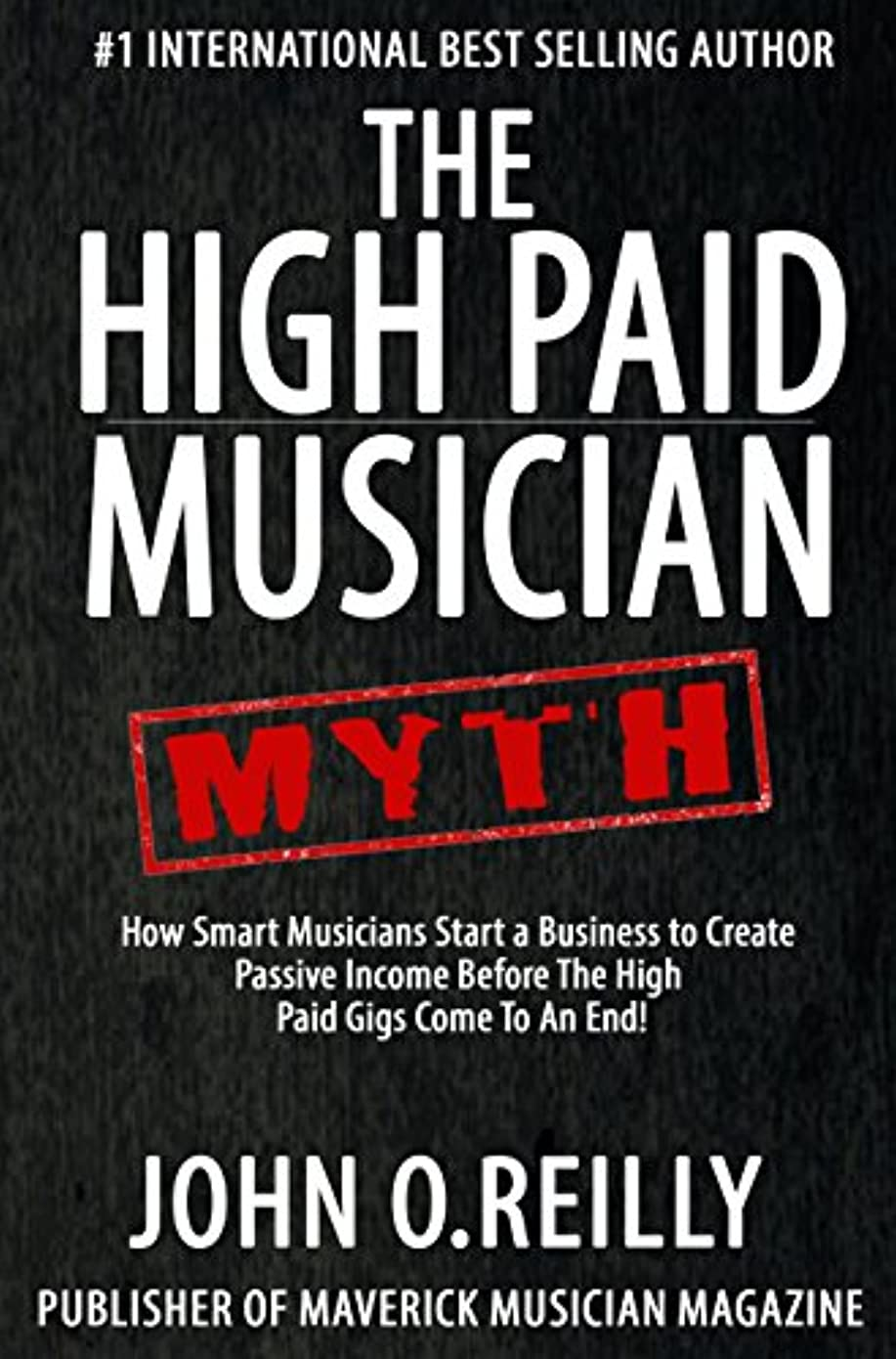 シェルすぐに優しさThe High Paid Musician Myth: How Smart Musicians Start a Business to Create Passive Income  Before The High Paid Gigs Come to an End (English Edition)