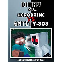 Diary of Herobrine VS Entity 303 [an unofficial Minecraft book] (Crafty Tales Book 70)