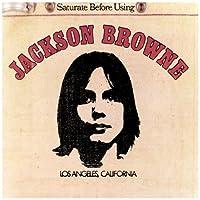 Jackson Browne (Saturate Before Using) by JACKSON BROWNE