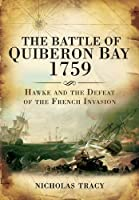 The Battle of Quiberon Bay, 1759: Admiral Hawke and the Defeat of the French Invasion