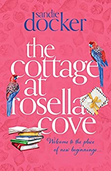 The Cottage at Rosella Cove by [Docker, Sandie]