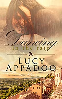 Dancing in the Rain (The Italian Family Series) by [Appadoo, Lucy ]