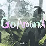 Go Around / DadaD