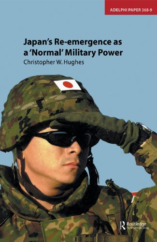 Japan's Re-emergence as a 'Normal' Military Power (Adelphi series) (English Edition)