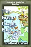 The Great Cicada Ball (Cockroach of Meadowfield) (Volume 2)
