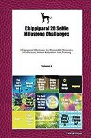 Chippiparai 20 Selfie Milestone Challenges: Chippiparai Milestones for Memorable Moments, Socialization, Indoor & Outdoor Fun, Training Volume 4