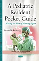 A Pediatric Resident Pocket Guide: Making the Most of Morning Reports (Pediatrics, Child and Adolescent Health)