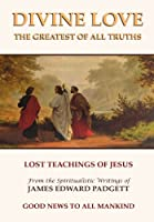 Divine Love: The Greatest of All Truths