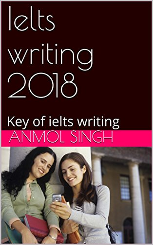 Ielts  writing 2018: Key of ielts writing  (English Edition)