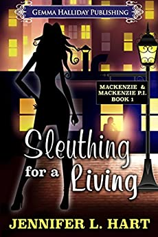 [Hart, Jennifer L.]のSleuthing for a Living (Mackenzie & Mackenzie PI Mysteries Book 1) (English Edition)