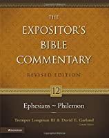 Expositor's Bible Commentary: Ephesians - Philemon (Expositor's Bible Commentary (Revised))