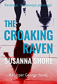 The Croaking Raven (Harper George, crisis negotiator Book 1) by [Shore, Susanna]