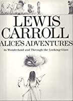 Alice in Wonderland / Through the Looking Glass: In Wonderland and Through the Looking-glass