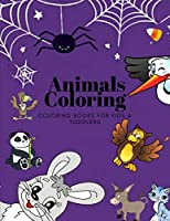 Animals Coloring Coloring Books for Kids & Toddlers: Books for Kids Ages 2-4, 4-8, Boys , Girls