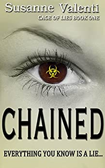 Chained: Everything you know is a lie... (Cage of Lies Book 1) by [Valenti, Susanne]