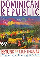 Dominican Republic: Beyond the Lighthouse