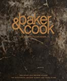 Baker & Cook: The Story and Recipes Behind Successful Artisan Bakery Food Store Marshall Cavendish Intl