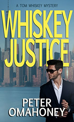 Whiskey Justice: A Tom Whiskey Mystery (English Edition)