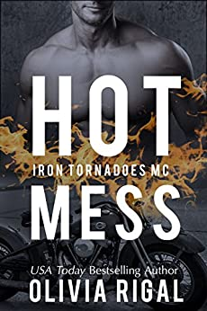 Hot Mess (An Iron Tornadoes MC Romance Book 5) by [Rigal, Olivia]