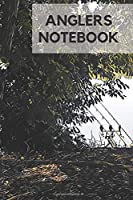 Anglers Notebook: Notebook for thinking anglers, Blank Pages for Fishing Notes and Reflections (6x9)
