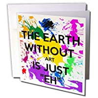 EvaDane – 面白い引用 – The Earth Without Art Is Just Eh – グリーティングカード Set of 6 Greeting Cards