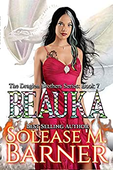 The Draglen Brothers Series -Beauka (7) by [Barner, Solease M]
